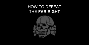 How to Defeat the Far Right